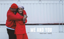 ME AND YOU - TREE ft SWISS