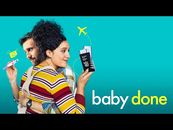 Baby Done - Official Trailer