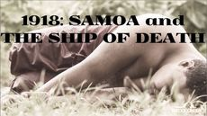 1918: SAMOA & THE TALUNE - SHIP OF DEATH